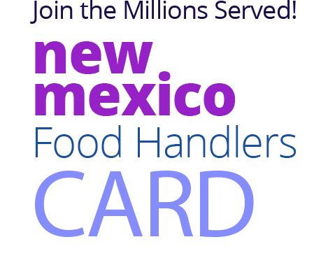 Join the Millions Served! NEW-MEXICO Food Handlers Card